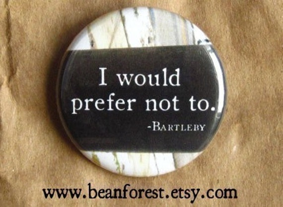 "herman melville quote i would prefer not to- classic book quote pin moby dick 1.25"" button refrigerator magnet bartleby the scrivener saying"