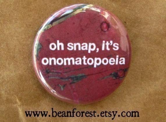 oh snap, it's onomatopoeia - pinback button badge