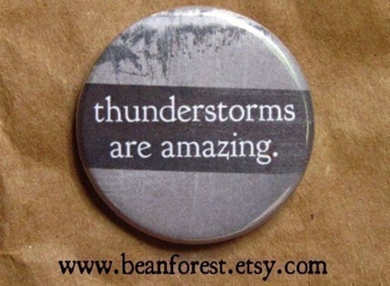 thunderstorms are amazing - pinback button badge