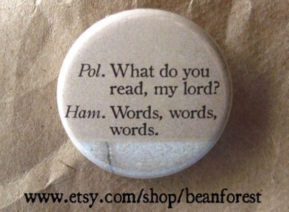 words, words, words (Hamlet, Shakespeare) - pinback button badge