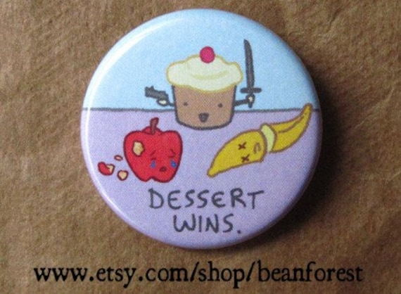 dessert wins - pinback button badge