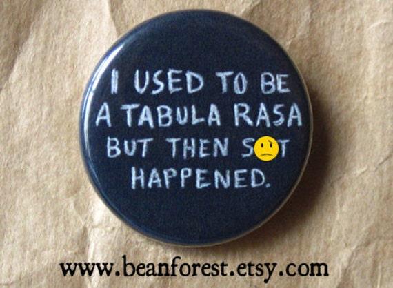 used to be a tabula rasa -mature- - pinback button badge