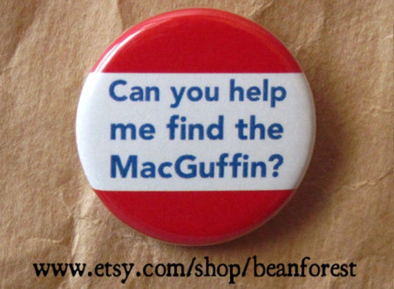 help me find the MacGuffin - pinback button badge