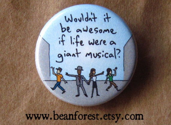 life should be a giant musical theatre button badge magnet broadway pin les miserables phantom of the opera dance mom glee club footloose