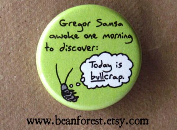 Gregor Samsa awoke one morning (Kafka, The Metamorphosis) - pinback button badge