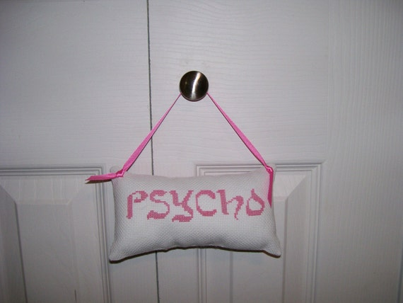 Psycho Counted Cross Stitch Hanging Pillow