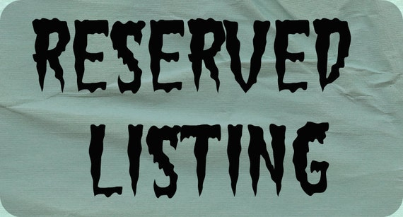 Reserved Listing for tenebraerick64