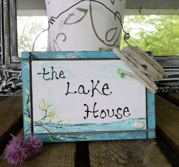 The Lake House Hand Painted Sign Sea Glass and Driftwood Unique Home Decor