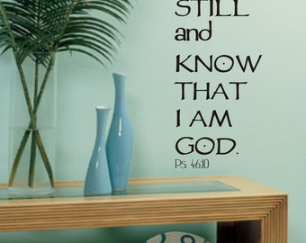 Be Still and Know that I am God Vinyl Wall Decal (B-010)