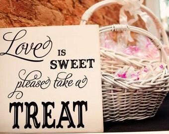 Love is Sweet Please Take a Treat Wedding Reception Wood Sign (W-027a)