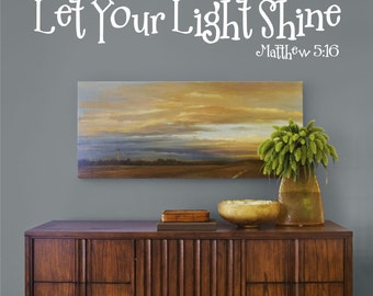 Let Your Light Shine - Matthew 5:16  Vinyl Wall Decal (B-063a)