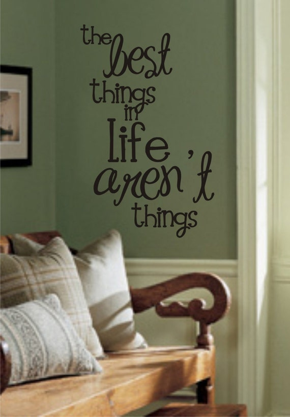 Best things in life vinyl wall decal i 005 - Things to put on a wall ...