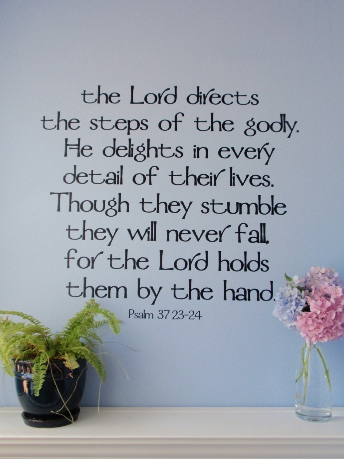 The Lord Directs The Steps Of The Godly Psalm 37:23-24 Vinyl