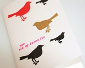 You Are My Favourite - A Screen Printed Card