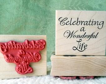 Celebrating a Wonderful Life rubber stamp from oldislandstamps