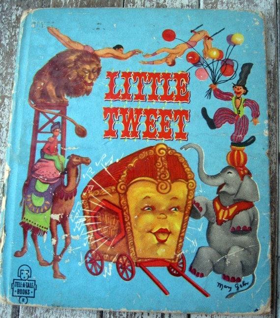 Vintage children's book a tell-a-tale book, Whitman publishing, U.S.A., Little Tweet