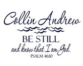 Be Still and Know that I am God with Name - Christian Wall Decals - Baby Name with Scripture - Nautical Baby Nursery 22H X 36W Ba0170