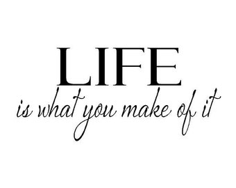 Life is What You Make of It Vinyl Wall Decal - Inspirational Wall Quote for Living Room Entryway Bedroom 14H X 28W Qt0094