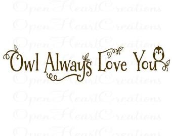 Owl Always Love You Vinyl Wall Decal - Baby Nursery Wall Decals with Owl 8h x 36w BA0244