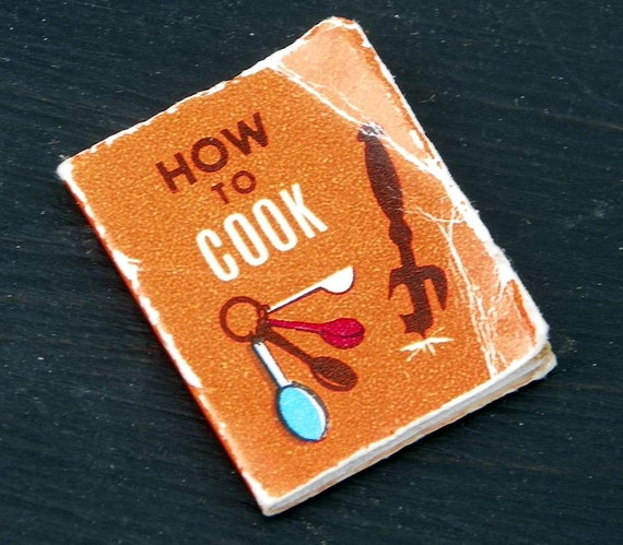 "REDUCED IN PRICE Vintage Miniature CookBook ""How to Cook""..Dollhouse"