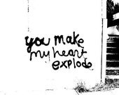 you make my heart explode in black and white modern two tone 8x8 fine art print