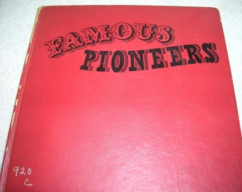 1945 HC Book, Famous Pioneers for Young People, Daniel Boone, Davy Crckett, Wyatt Earp, more--