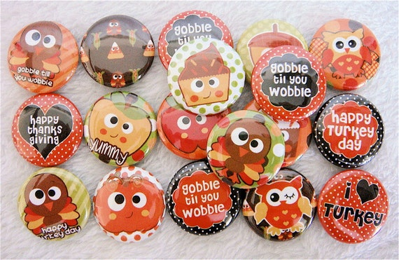 Turkey Thanksgiving Buttons - PIN BACK buttons (set of 18) - Thanksgiving Party Favors - Turkey Day