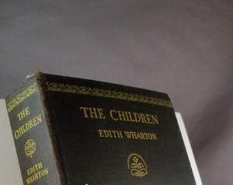 First Edition/ Edith Wharton / The Children 1928