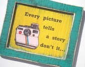 8x10 print of a vintage Polaroid... Every picture tells a story