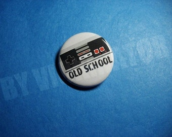 OLD SCHOOL Gamer NES Pinback Button (or Magnet)