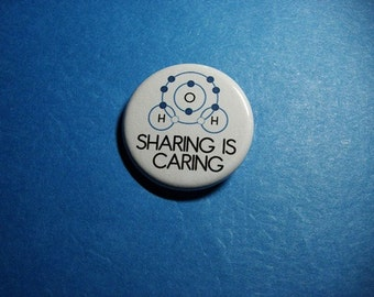 Covalent Bond SHARING IS CARING Science Pinback Button (or Magnet)