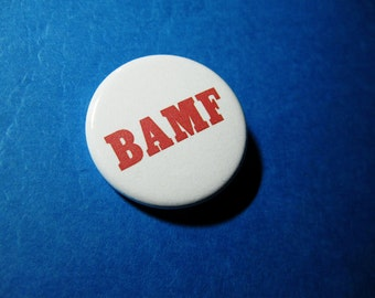BAMF Pinback Button (or Magnet)