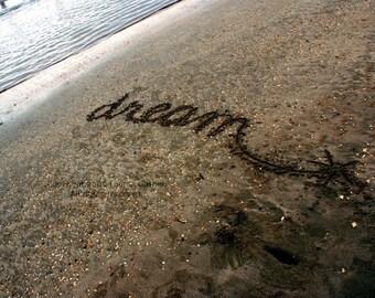 Dream - Written in the Sand Beach Photography Nautical Brown Fine Art Lustre Print Graduation Baby Room Shower Gift- 8x10 Photograph