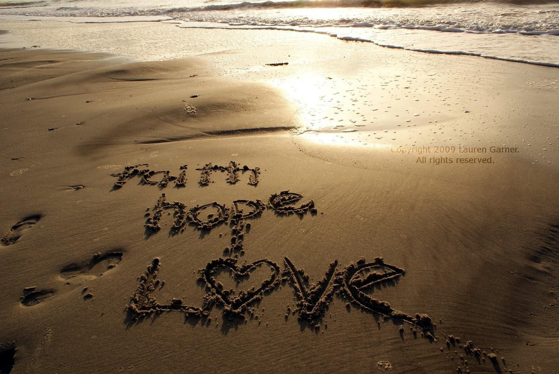 Faith Hope Love Written In The Sand Beach Heart By