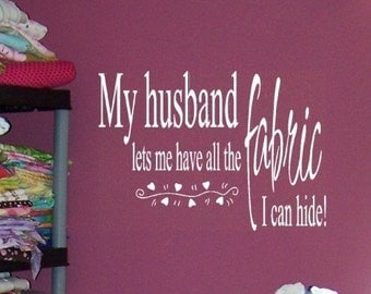 Hide Your Fabric - Sewing / Quilting vinyl wall decal lettering quote
