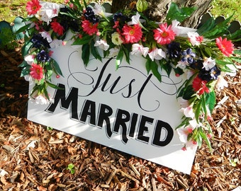 Custom Just Married Sign with flowers additional upgrade...Handpainted and Handlettered
