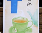 T is for Tea, 4x6