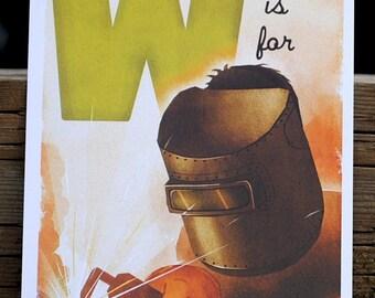 W is for Welder - 4x6