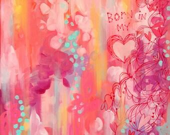 Born in My Heart - PRINT