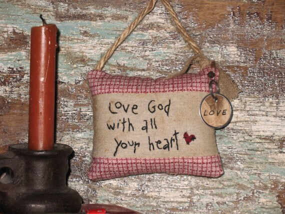 Primitive Pillow Hanging - Love God With All Your Heart