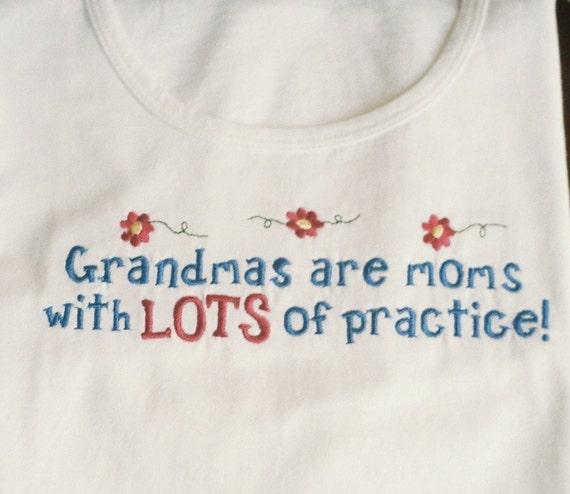 Grandmas Have Lots of Practice T-Shirt/ White