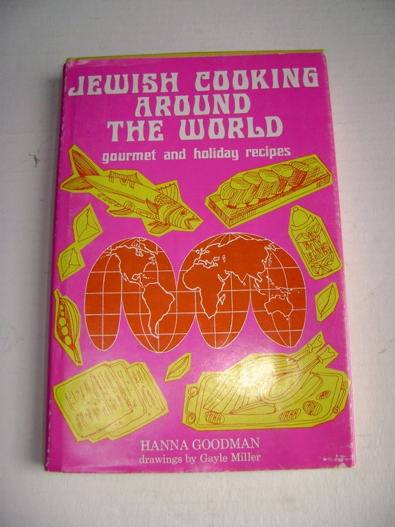 RESERVED Cookbook, Jewish Cooking Around the World Gourmet and Holiday Recipes by Hanna Goodman, Hardcover w/ Dust Jacket, 70's cover art