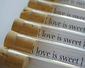 SINGLE SAMPLE - Printed Clear Tubes and Corks - Love is Sweet - Candy Favor - Wedding - Party - Custom Imprints Available
