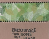 Encourage your hopes not your fears