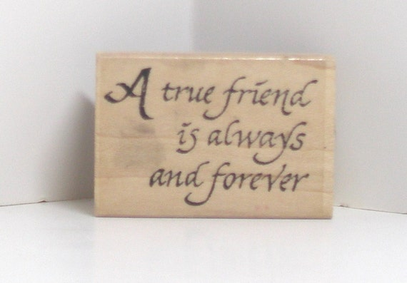 A TRUE FRIEND Rubber Stamp saying
