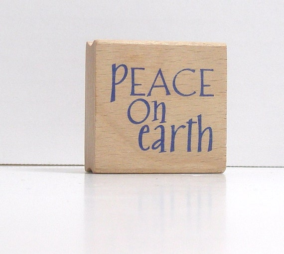 PEACE on Earth Rubber Stamp saying