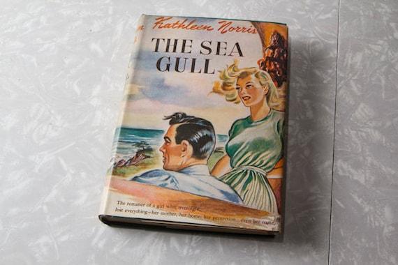 Vintage Romance Novel / Book - The Sea Gull by Kathleen Norris