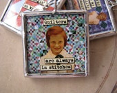 """Quilters are always in stitches 1.5"""" soldered pendant"""
