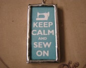 Keep Calm And Sew On Soldered pendant