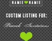 RESERVED - Custom Listing for Peacock Invitations